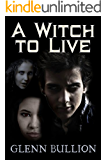 A Witch to Live (Damned and Cursed Book 2)