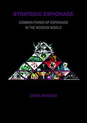 Strategic Espionage: Common forms of espionage in the modern world