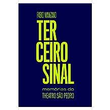 Terceiro Sinal: Memórias do Teatro São Pedro