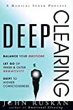 DEEP CLEARING: Balance Your Emotions, Let Go Of