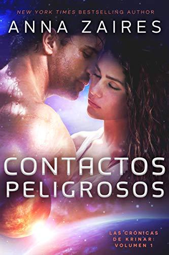 Contactos Peligrosos (Las Crónicas de Krinar nº 1) (Spanish Edition) (Free Books Spanish Edition)