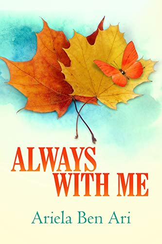Always With Me: An Inspiring Memoir About Love & Loss