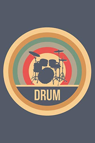 Drum: Retro Vintage Notebook 6 x 9 Lined Ruled Journal Gift for Drummers And Percussionists (108 Pages)