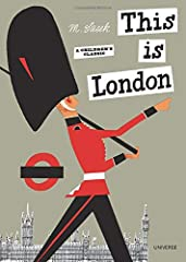 With the same wit and perception that distinguished his charming books on Paris, New York, and San Francisco, M Sasek presents stylish, elegant London in This is London, first published in 1959 and now updated for the 21st century. Here this...