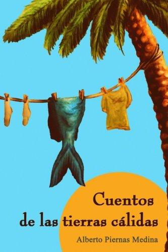 Cuentos de las tierras cálidas (Spanish Edition)
