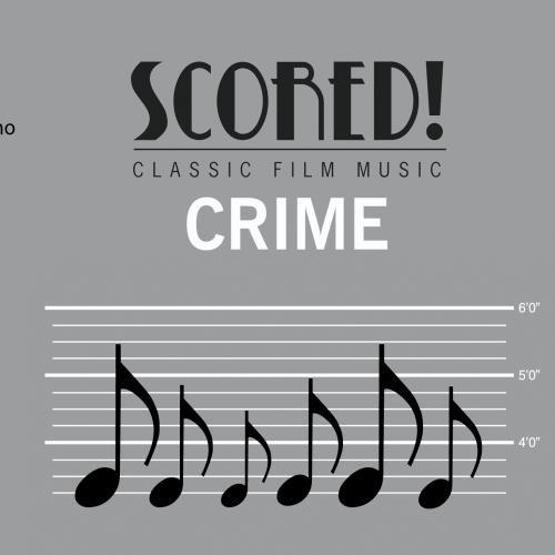 - SCORED! Classic Film Music - Crime