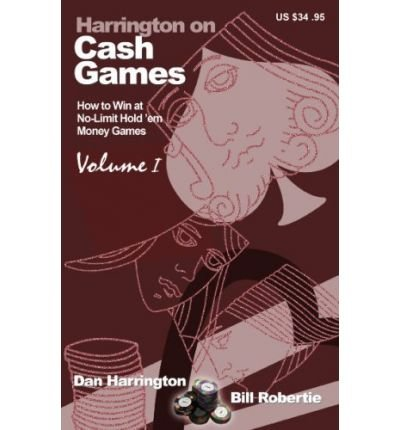 Harrington on Cash Games: v. 1: How to Win at No-limit Hold'em Money Games (Paperback) - Common pdf