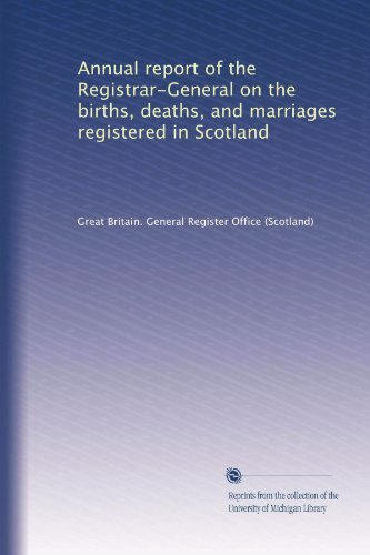 Annual report of the Registrar-General on the births, deaths, and marriages registered in Scotland