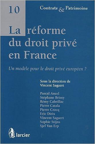 En ligne téléchargement La réforme du droit privé en France : Un modèle pour le droit privé européen ? epub pdf
