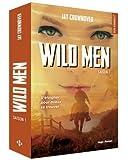 Wild men Saison 1