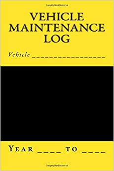 Vehicle Maintenance Log: Black and Yellow Cover (S M Car Journal)