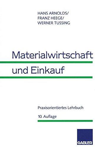 Materialwirtschaft und Einkauf. Praxisorientiertes Lehrbuch