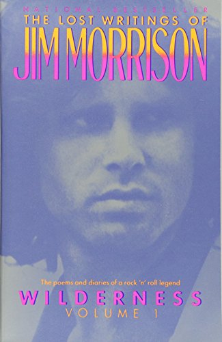 001: Wilderness: The Lost Writings of Jim Morrison,  Volume 1
