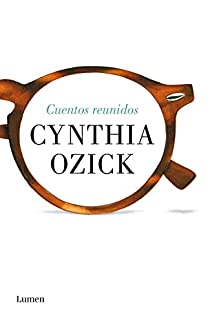 Cuentos reunidos par Cynthia Ozick