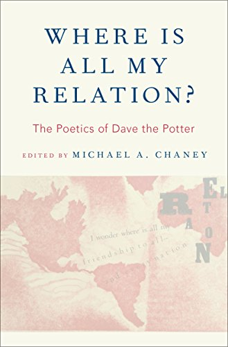 Where Is All My Relation?: The Poetics of Dave the Potter