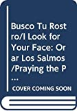 img - for Busco Tu Rostro/I Look for Your Face: Orar Los Salmos/Praying the Psalms book / textbook / text book