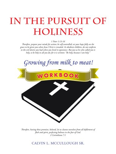 Amazon in the pursuit of holiness workbook ebook calvin l in the pursuit of holiness workbook by calvin l mccullough sr fandeluxe Images