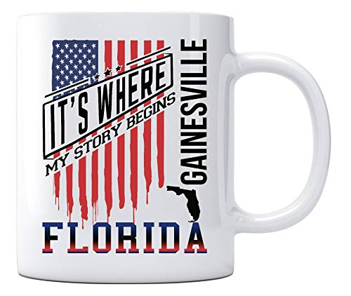 Independence Day Celebration Ideas Coffee Mug Gainesville Florida It's Where My Story Begins Country Coffee Mug Gift - Happy Treason Day Ungrateful Colonials Unique Funny Mug 11oz]()