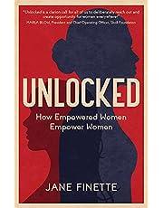 Unlocked: How Empowered Women Empower Women