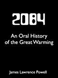 2084: An Oral History of the Great Warming (Kindle Single)