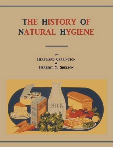 Read Online The History of Natural Hygiene ebook