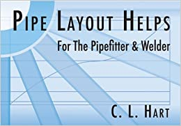 Pipe Layout Helps: For the Pipefitter and Welder