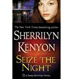 Seize The Night (Dark-Hunter, Book 7)