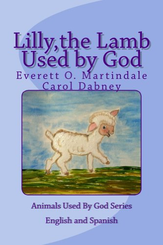 Lilly,the Lamb Used by God (Animals Used By God Series Book 7) Lilly Lamb