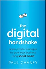 The Digital Handshake: Seven Proven Strategies to Grow Your Business Using Social Media Kindle Edition