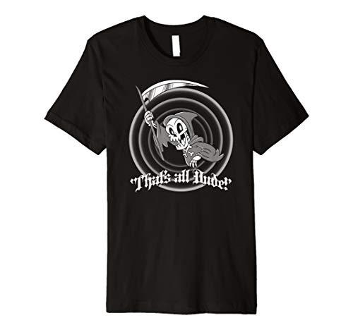 Blackcraft That's all Dude Grim Reaper Death Cartoon Shirt ()