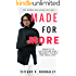 Made For More: Secrets to Cultivating God's Grandest Vision For Your Life