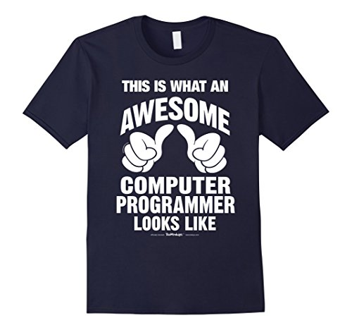 Men's What An Awesome Computer Programmer Looks Like Funny T-Shirt 3XL Navy