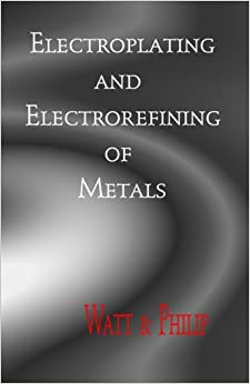Book Electroplating and Electrorefining of Metals