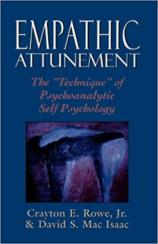 Empathic Attunement: The Technique of Psychoanalytic Self Psychology
