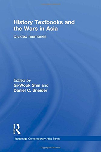 History Textbooks and the Wars in Asia: Divided Memories (Routledge Contemporary Asia Series)