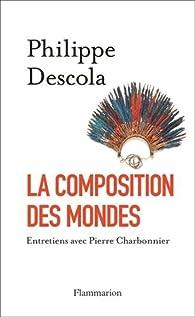 La composition des mondes par Philippe Descola