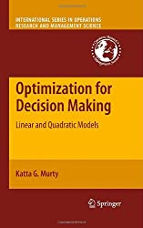 Optimization for Decision Making: Linear and Quadratic Models (International Series in Operations Research & Management Science)