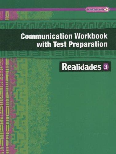 REALIDADES 2014 COMMUNICATION WORKBOOK WITH TEST PREPARATION LEVEL 3