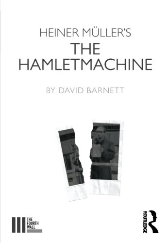 Heiner Müller's The Hamletmachine (The Fourth Wall)