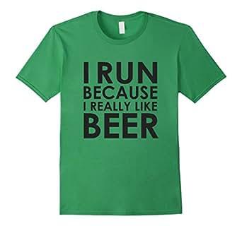 Men's I Love To Run Tees: I Run Because I Really Like Beer T-Shirt 3XL Grass