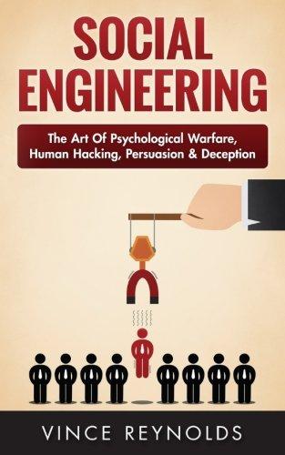 Social Engineering: The Art of Psychological Warfare, Human Hacking, Persuasion, and Deception [Vince Reynolds] (Tapa Blanda)