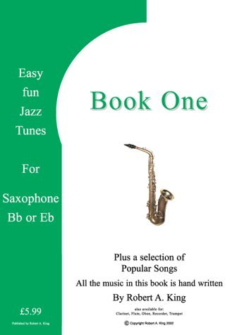 Easy Fun Jazz Tunes for Saxophone: Instructional Music Theory Books by easyfunjazzbooks.com Robert A. King (2003-12-05) Paperback