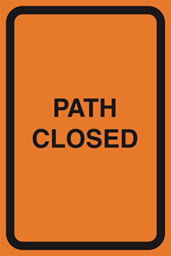 Path Closed Orange Construction Zone Safety Street Driving Warning Business Signs Commercial Metal Aluminum Sign