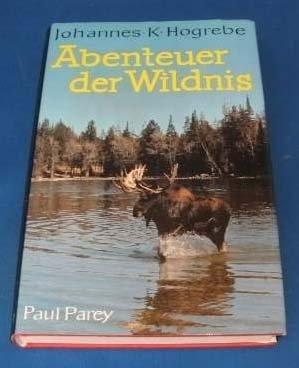 Abenteuer der Wildnis. Waidwerk und Fischwaid im kanadischen Busch