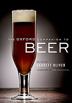 The Oxford Companion to Beer (Oxford Companion To... (Hardcover))
