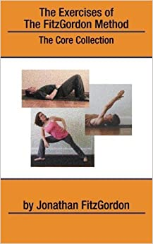 Book The Exercises of the FitzGordon Method: The Core Collection by Jonathan FitzGordon (2011-08-16)
