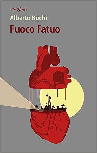 https://www.amazon.it/Fuoco-fatuo-Alberto-Büchi/dp/8893330385