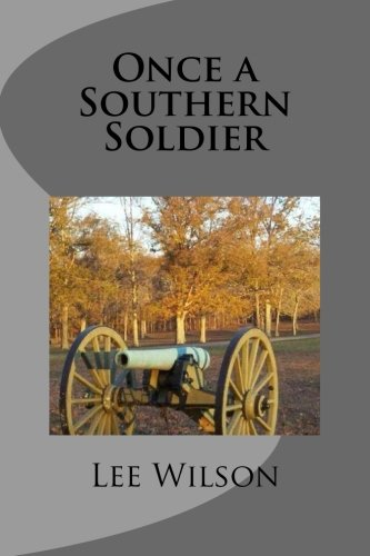 Download Once a Southern Soldier: a Novel of the Civil War PDF