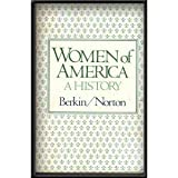 Women of America : A History, Berkin, Carol and Norton, Mary B., 0395270677