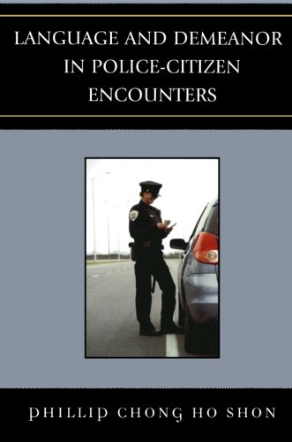 Language and Demeanor in Police-Citizen Encounters by Brand: University Press of America